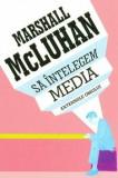 Cumpara ieftin Sa intelegem media. Extensiile omului/Marshall McLuhan