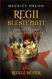 Regii blestemati. Regele de fier (vol. 1) | Maurice Druon, Litera