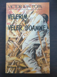 VELERIM SI VELER DOAMNE - Victor Ion Popa