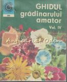 Cumpara ieftin Ghidul Gradinarului Amator IV - St. Balanescu, N. Lupsa