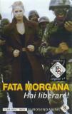 Vand caseta audio Fata Morgana - Hai Liberare !,originala