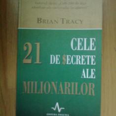 D8 Cele 21 de secrete ale milionarilor - Brian Tracy