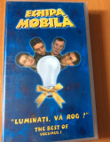 ECHIPA MOBILA : LUMINATI ,VA ROG  VOL 1- Film CASETA VIDEO VHS