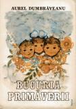 Carte veche Povesti copii,Bucuria primaverii.aurel dumbraveanu,84,inter.stare FB