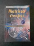 RICHARD HEATH - MATRICEA CREATIEI