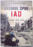 Drumul spre iad Europa 1914-1949 - Ian Kershaw