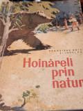 HOINARELI PRIN NATURA D. Botez I Pop Ilustratii: Coca Cretoiu Seinescu 1965