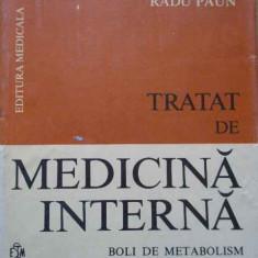 Tratat De Medicina Interna Bolile De Metabolism Si Nutritiei - Radu Paun ,289354