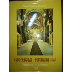 Catedrala patriahala. Restaurare si Resfintire
