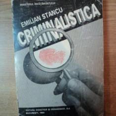 CRIMINALISTICA , TEHNICA CRIMINALISTICA de EMILIAN STANCU , Bucuresti 1993