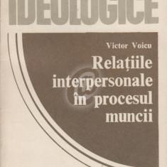 Relatiile interpersonale in procesul muncii