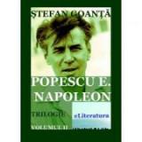 Popescu E. Napoleon, volumul 2 - Stefan Goanta