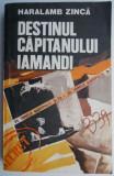 Destinul capitanului Iamandi – Haralamb Zinca