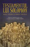 Testamentul lui Solomon. Regele, demonii și zidirea templului
