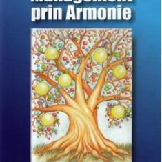 Management prin Armonie. Invatand de la natura - Julien Bratu