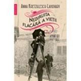 Nebiruita flacara a vietii. Amintiri 1867–1952 - Anna Kretzulescu-Lahovary
