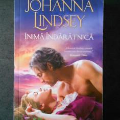 JOHANNA LINDSEY - INIMA INDARATNICA
