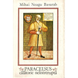 Paracelsus. Calatorie neintrerupta - Mihai Neagu Basarab