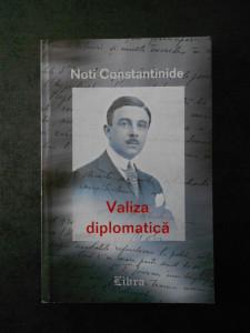 NOTI CONSTANTINIDE - VALIZA DIPLOMATICA 1890-1940