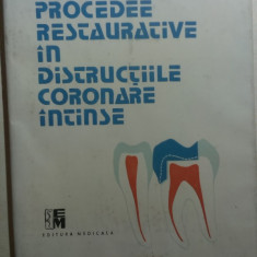PROCEDEE RESTAURATIVE IN DISTRUCTIILE CORONARE INTINSE de CONSTANTIN GAUCAN