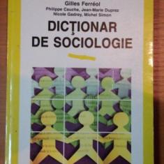 DICTIONAR DE SOCIOLOGIE-GILLES FERREOL