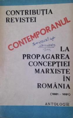 """CONTRIBUTIA REVISTEI """" CONTEMPORANUL """" LA PROPAGAREA CONCEPTIEI MARXISTE IN ROMANIA ( 1881 - 1891 ) - GAVRIL N . HORJA foto"""