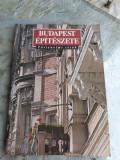 BUDAPEST EPITESZETE (CARTE IN LIMBA MAGHIARA(