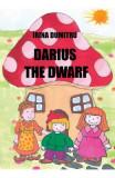 Darius the Dwarf - Irina Dumitru