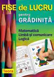 Fise de lucru pentru gradinita - Matematica, Limba si comunicare, logica |