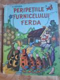 PERIPETIILE FURNICELULUI FERDA - O SEKORA - carte foarte rara