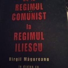 DE LA REGIMUL COMUNIST LA REGIMUL ILIESCU-VIRGIL MAGUREANU- ALEX MIHAI STOENESCU