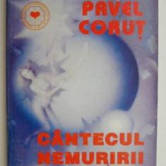 Cantecul nemuririi – Pavel Corut