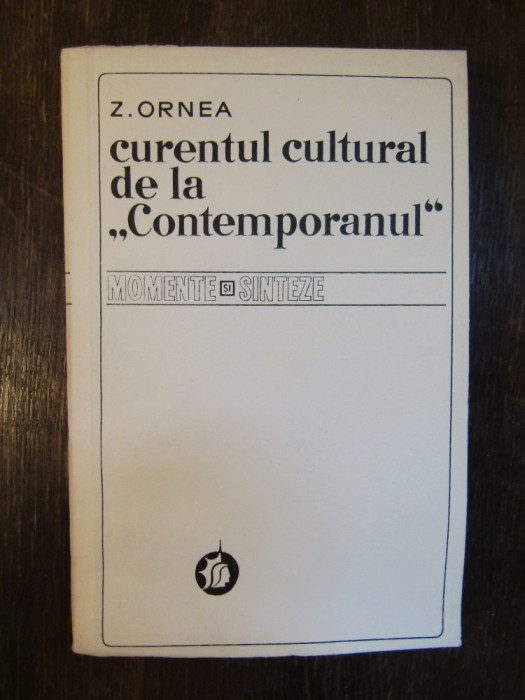 """Curentul cultural de la """"Contemporanul"""" - Zigu Ornea"""