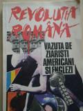 Revolutia Romana Vazuta De Ziaristi Americani Si Englezi - Colectiv ,277459