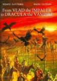From Vlad the Impaler to Dracula the Vampire/Neagu Djuvara
