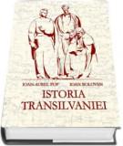 ISTORIA TRANSILVANIEI - IOAN AUREL POP