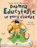 Doamna Educatoare se poarta ciudat | Ioana Chicet-Macoveiciuc