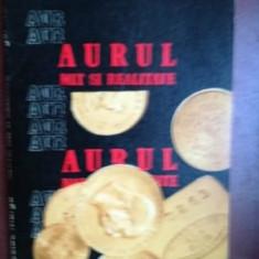 Aurul mit si realitate- Niculae Murgu, Mugur Isarescu