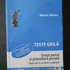 MIHAIL UDROIU - DREPT PENAL SI PROCEDURA PENALA. TESTE GRILA (2013)