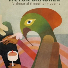 Victor Brauner, vizionar al timpurilor moderne Vol. III   Mihaela Petrov
