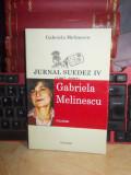 GABRIELA MELINESCU - JURNAL SUEDEZ IV (1997-2002) , POLIROM , 2008
