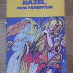 HAZEL, FATA PAMANTULUI - MARY WEBB