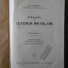 O. TAFRALI - MANUAL DE ISTORIA ARTELOR volumul 1  (1925)