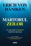Martorul Zeilor | Erch von Daniken