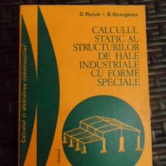 Calcul Ul Static Al Structurilor De Hale Industriale Cu Forme - C. Rusca, D. Georgescu ,548633