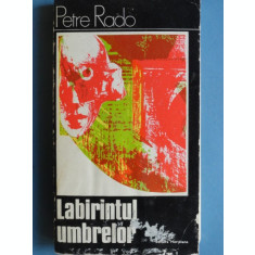 LABIRINTUL UMBRELOR , Petre Rado , 1975
