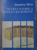 SCURTA ISTORIE A LITERATURII ROMANE - DUMITRU MICU