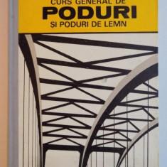 CURS GENERAL DE PODURI SI PODURI DE LEMN de BENCHEA NICOLAI , 1973