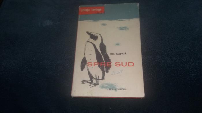 EMIL RACOVITA - SPRE SUD 1958 CARTONATA HARTI INCLUSE