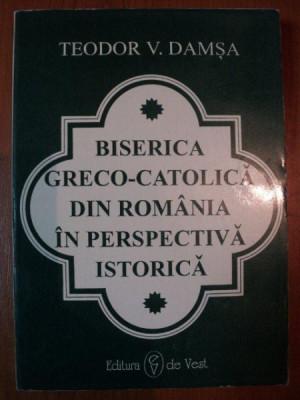 BISERICA GRECO - CATOLICA DIN ROMANIA IN PERSPECTIVA ISTORICA de TEODOR V. DAMSA , 1994 foto